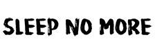 Sleep No More logo